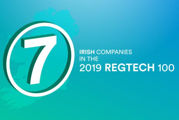 7 Irish companies among 2019 RegTech 100 - Fintech - Irish Advantage